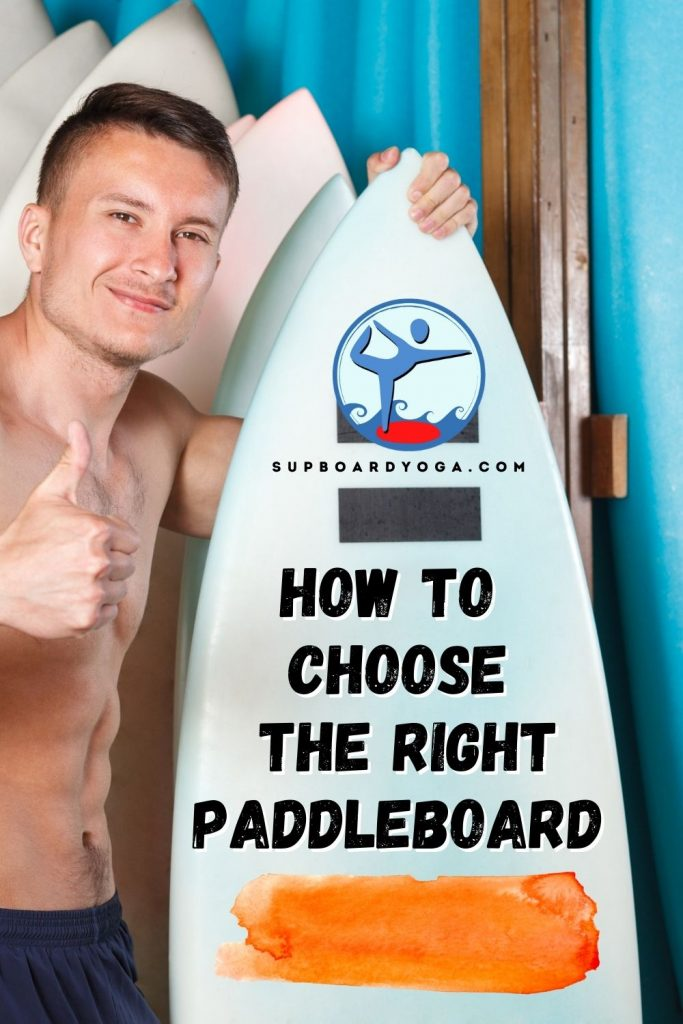How To Choose The Right Paddleboard SUP Board Yoga PIN