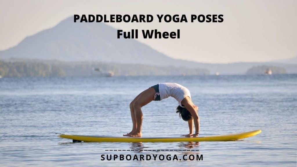 Paddle Board Yoga Poses Full Wheel SUP Board Yoga