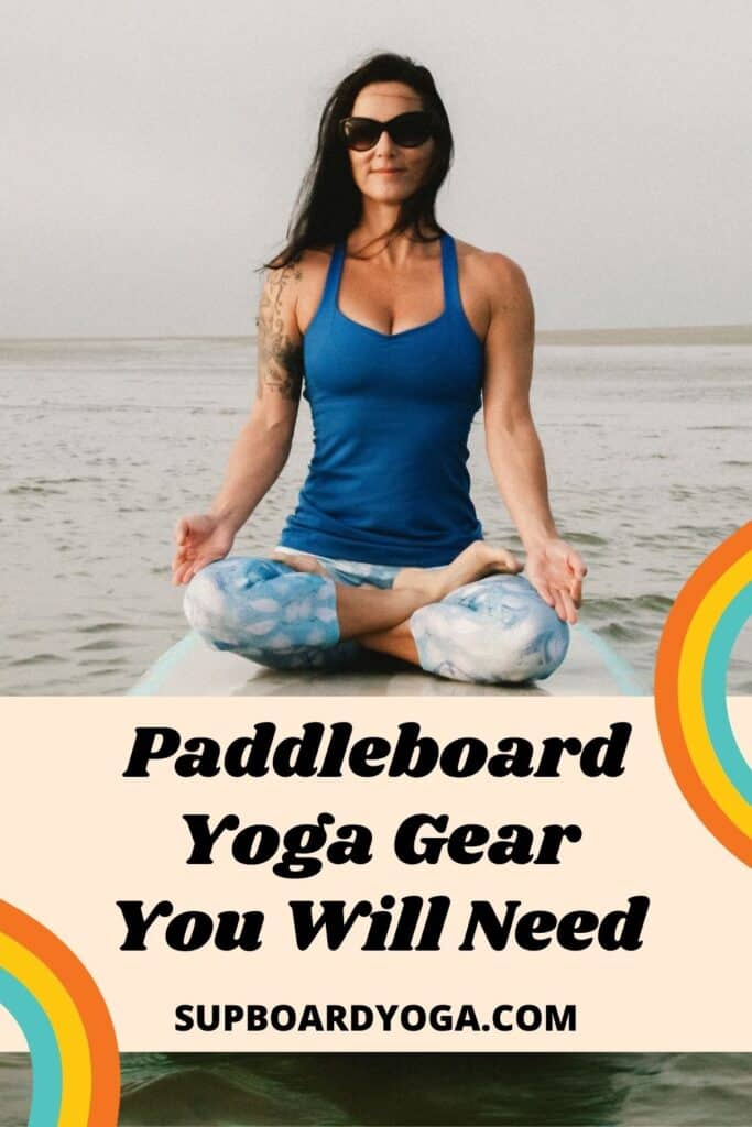 Paddleboard Yoga Gear That You Will Need PINTEREST