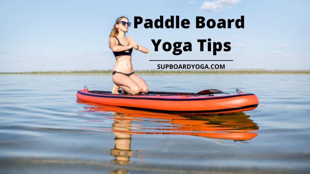 Paddleboard Yoga Tips