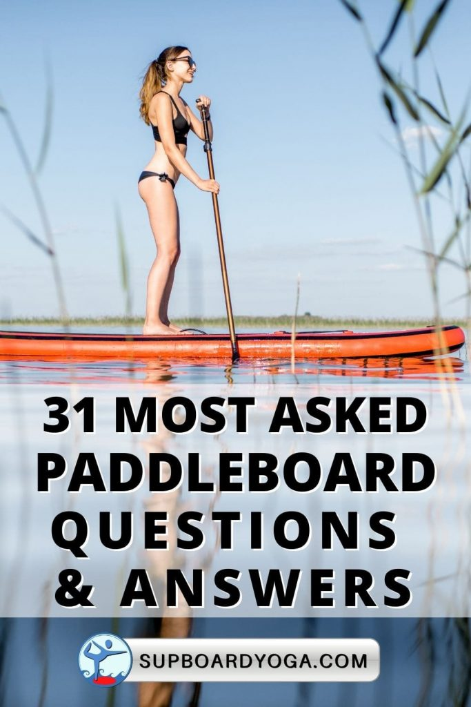 31 Most Asked Paddleboard Questions and Answers